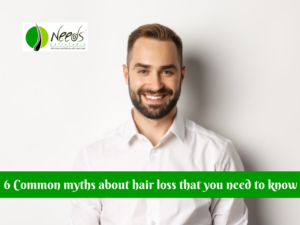 6 Common myths about hair loss that you need to know