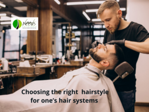 Choosing the right hairstyle for one's hair systems