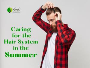 Caring for the Hair System in the Summer