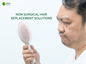 Non-Surgical Hair Replacement Solutions