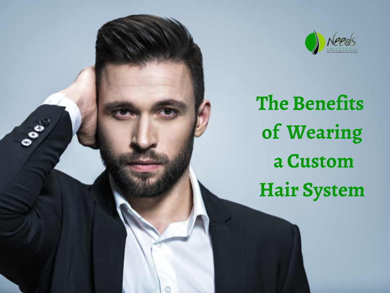 The Benefits of Wearing a Custom Hair System