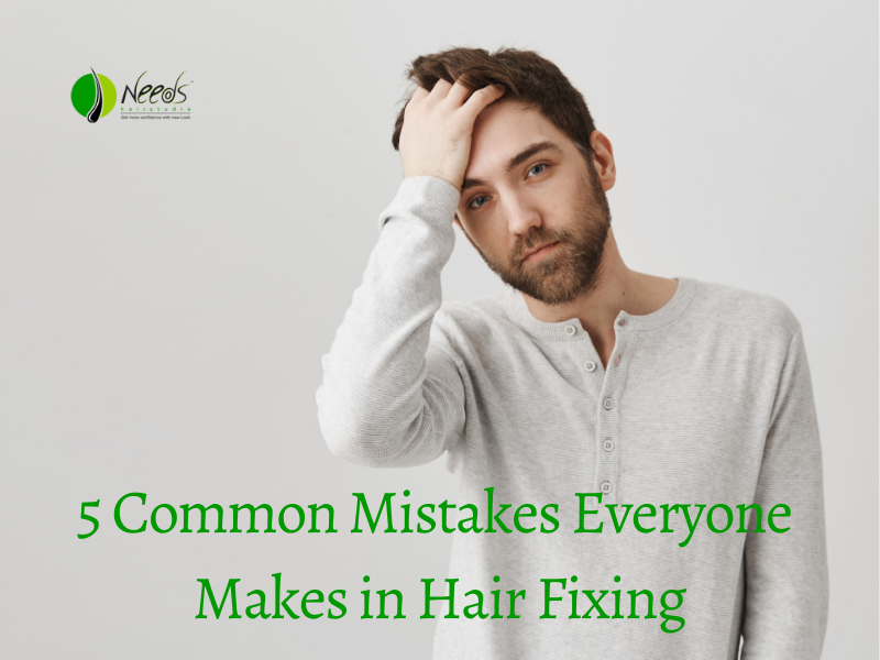 5 Common Mistakes Everyone Makes in Hair Fixing